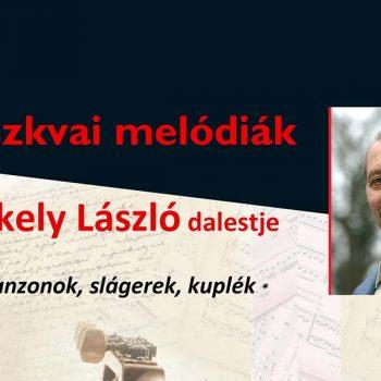 Moszkvai melódiák: Székely László dalestje